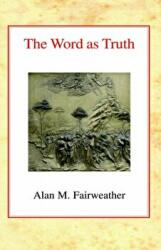 Word as Truth - Alan M. Fairweather (ISBN: 9780227170724)