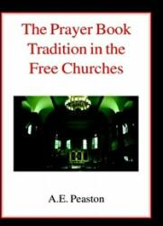 Prayer Book Tradition in the Free Churches - A Elliott Peaston (ISBN: 9780718891206)