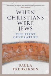 When Christians Were Jews - The First Generation (ISBN: 9780300190519)
