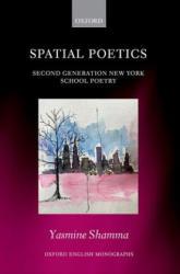 Spatial Poetics - Second Generation New York School Poetry (ISBN: 9780198808725)
