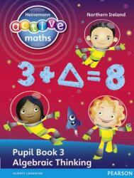 Heinemann Active Maths Northern Ireland - Key Stage 2 - Exploring Number - Pupil Book 3 - Algebraic Thinking (ISBN: 9780435077662)