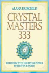 Crystal Masters 333 - Alana Fairchild (ISBN: 9781922161185)