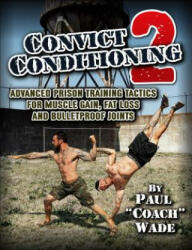 Convict Conditioning 2 (ISBN: 9781942812142)