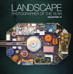 Landscape Photographer of the Year - Collection 12 (ISBN: 9780749579272)