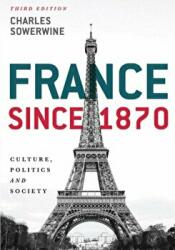 France since 1870 - Charles Sowerwine (ISBN: 9781137406101)