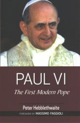 Paul VI - The First Modern Pope (ISBN: 9780809153879)