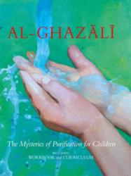 Al-Ghazali - The Mysteries of Purification for Children, including Workbook (ISBN: 9781941610336)