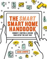 Smart Smart Home Handbook - Connect, control and secure your home the easy way (ISBN: 9781781575802)