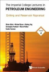 Imperial College Lectures in Petroleum Engineering, the - Volume 4: Drilling and Reservoir Appraisal (ISBN: 9781786343956)
