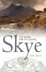 Skye - The Island and Its Legends (ISBN: 9781912476336)