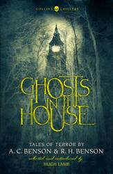 Ghosts in the House - Tales of Terror by A. C. Benson and R. H. Benson (ISBN: 9780008249038)