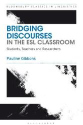 Bridging Discourses in the ESL Classroom - Students, Teachers and Researchers (ISBN: 9781350063273)