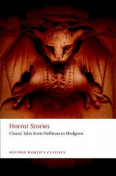 Horror Stories - Classic Tales from Hoffmann to Hodgson (ISBN: 9780199685448)