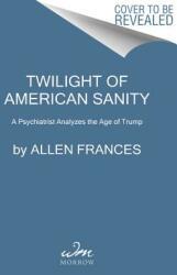 Twilight of American Sanity (ISBN: 9780062394514)