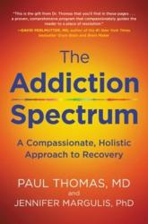 Addiction Spectrum, The - A Compassionate, Holistic Approach to Recovery (ISBN: 9780062836885)