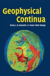 Geophysical Continua - Kennett, B. L. N. (Australian National University, Canberra), H. -P. (Universitat Munchen) Bunge (ISBN: 9781108462730)