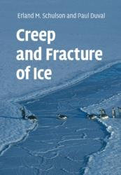 Creep and Fracture of Ice (ISBN: 9781108463058)