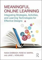 Meaningful Online Learning - Integrating Strategies, Activities, and Learning Technologies for Effective Designs (ISBN: 9781138694194)