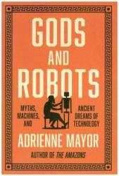 Gods and Robots - Adrienne Mayor (ISBN: 9780691183510)