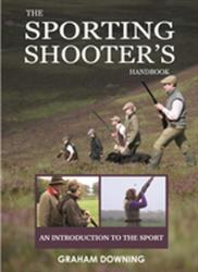 Sporting Shooter's Handbook - An Introduction to the Sport (ISBN: 9781846892608)