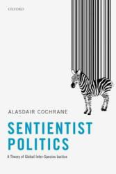 Sentientist Politics - Alasdair Cochrane (ISBN: 9780198789802)
