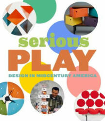 Serious Play - Design in Midcentury America (ISBN: 9780300234220)