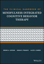 Clinical Handbook of Mindfulness-integrated Cognitive Behavior Therapy - A Step-by-Step Guide for Therapists (ISBN: 9781119389637)