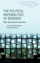 Political Materialities of Borders - New Theoretical Directions (ISBN: 9781526123855)