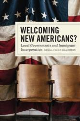 Welcoming New Americans? - Local Governments and Immigrant Incorporation (ISBN: 9780226572659)