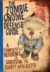 Zombie Gnome Defense Guide (ISBN: 9780762491551)