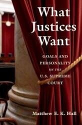 What Justices Want - Goals and Personality on the U. S. Supreme Court (ISBN: 9781108462907)