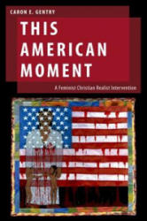 This American Moment - A Feminist Christian Realist Intervention (ISBN: 9780190901264)
