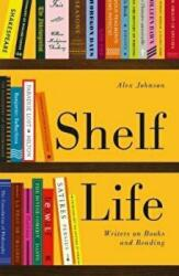 Shelf Life - Writers on Books and Reading (ISBN: 9780712352864)