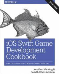 iOS Swift Game Development Cookbook 3e (ISBN: 9781491999080)