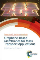 Graphene-based Membranes for Mass Transport Applications (ISBN: 9781782629399)