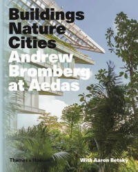 Andrew Bromberg at Aedas: Buildings, Nature, Cities (ISBN: 9780500519653)