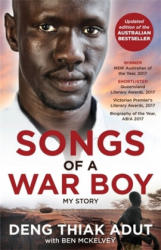 Songs of a War Boy - The bestselling biography of Deng Adut - a child soldier, refugee and man of hope (ISBN: 9780733640520)