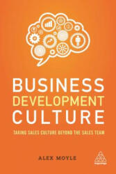 Business Development Culture - Taking Sales Culture Beyond the Sales Team (ISBN: 9780749481919)