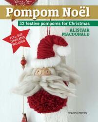 Pompom Noel - 33 Festive Pompoms to Make for Christmas (ISBN: 9781782217060)