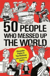 50 People Who Messed up the World (ISBN: 9781472143013)