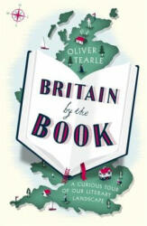 Britain by the Book - A Curious Tour of Our Literary Landscape (ISBN: 9781473666030)