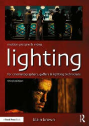 Motion Picture and Video Lighting - Brown, Blain (ISBN: 9780415854139)