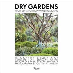 Dry Gardens - High Style for Low Water Gardens (ISBN: 9780847861262)