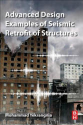 Advanced Design Examples of Seismic Retrofit of Structures (ISBN: 9780081025345)