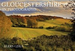 Gloucestershire in Photographs (ISBN: 9781445683874)