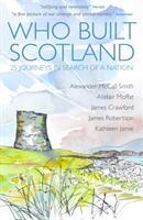 Who Built Scotland (ISBN: 9781849172721)