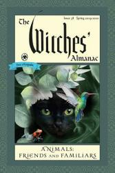 Witches' Almanac 2019 - Issue 38 Spring 2019 to Spring 2020 Animals: Friends and Familiars (ISBN: 9781881098461)