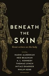 Beneath the Skin - Great Writers on the Body (ISBN: 9781788160957)