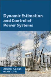 Dynamic Estimation and Control of Power Systems (ISBN: 9780128140055)