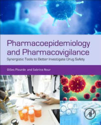 Pharmacoepidemiology and Pharmacovigilance - Synergistic Tools to Better Investigate Drug Safety (ISBN: 9780128161838)